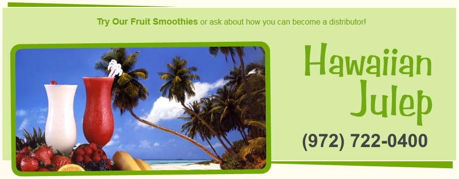 Try The BEST Fruit Smoothies | Hawaiian Julep | 800-880-6655